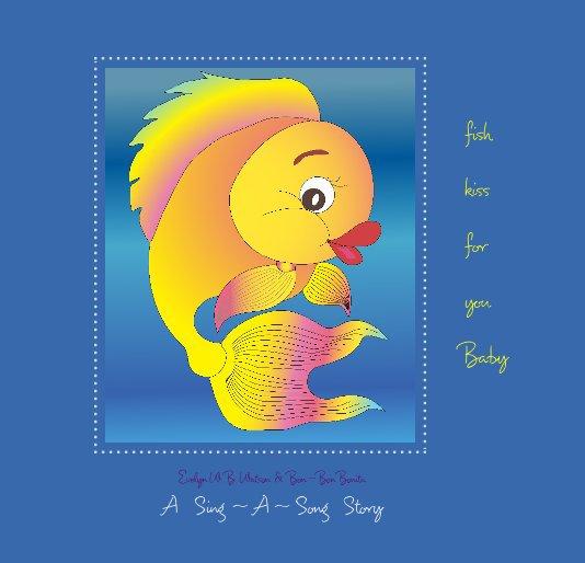 Bekijk fish kiss for you Baby op Bon Bon Bonita, Evelyn Watson