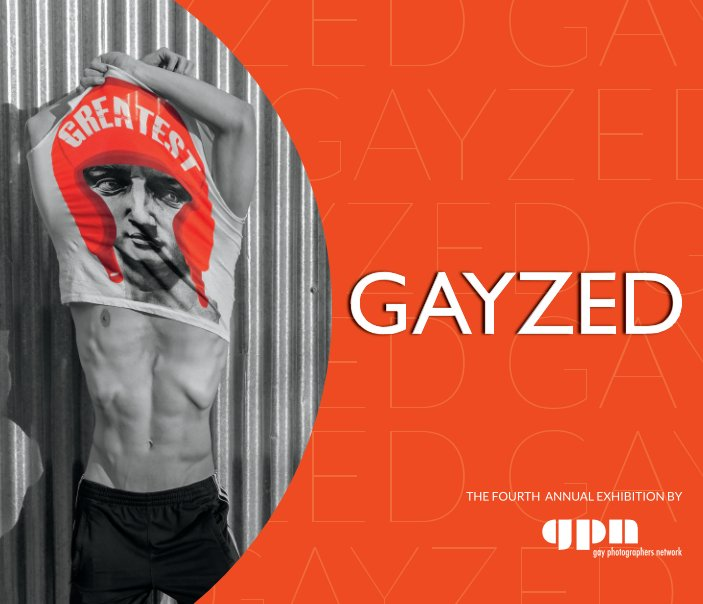 View GAYZED - GPN Exhibition 2013 by Gay Photographers Network