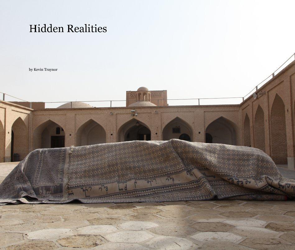 Hidden Realities by Kevin Traynor | Blurb Books Australia