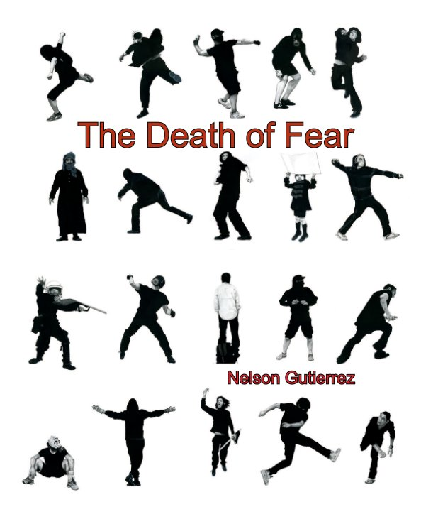 View The Death of Fear by Nelson Gutierrez
