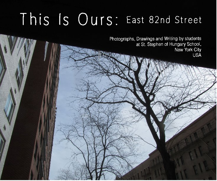 View This Is Ours: East 82nd Street by e2 education & environment
