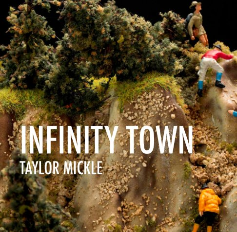 View INFINITY TOWN by Taylor Mickle