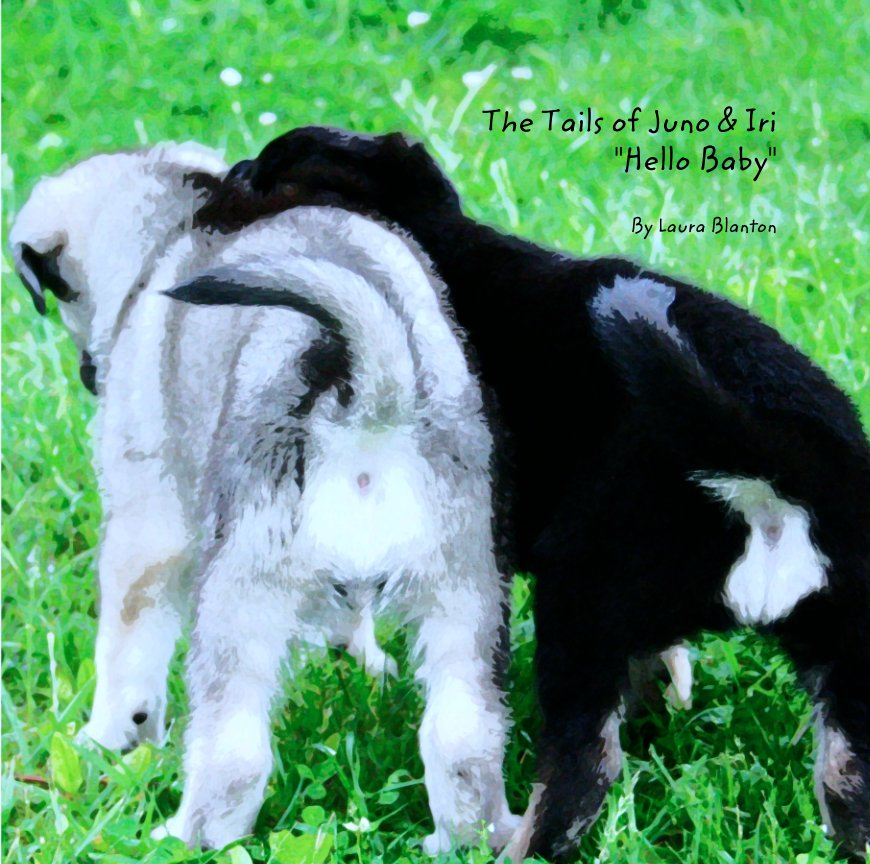"""View The Tails of Juno & Iri """"Hello Baby""""  By Laura Blanton by laurablanton"""