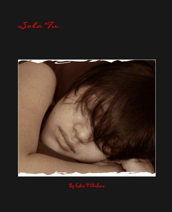 Ver Sola Tu por Edna P Chiclana