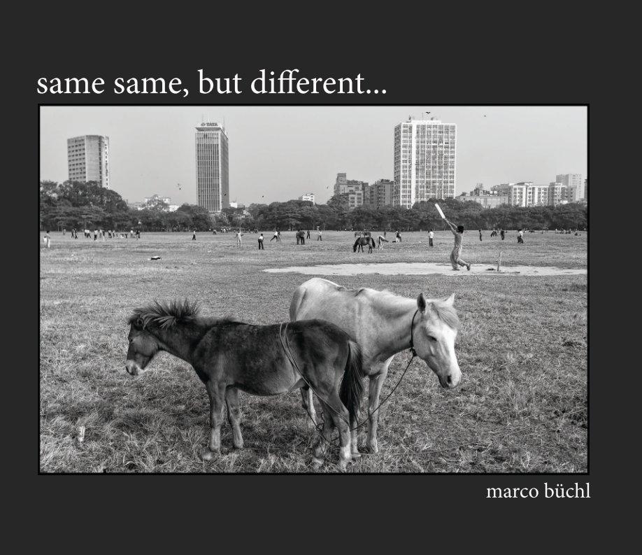 Same Same, But Different... nach Marco Büchl anzeigen