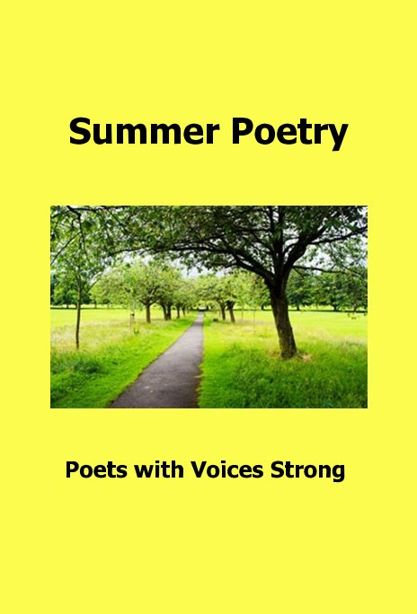 View Summer Poetry by Poets with Voices Strong