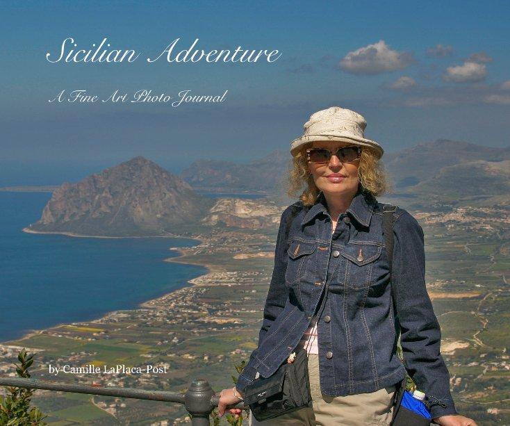 View Sicilian Adventure by Camille LaPlaca-Post