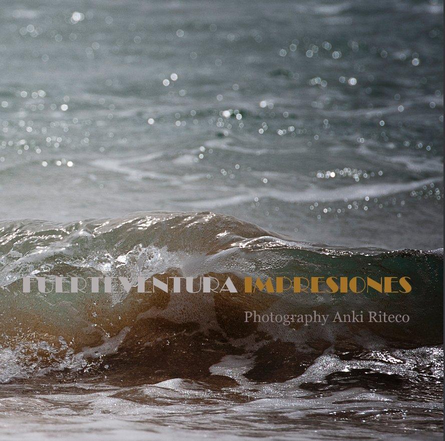 Bekijk Fuerteventura Impresiones op Anki Riteco Photography