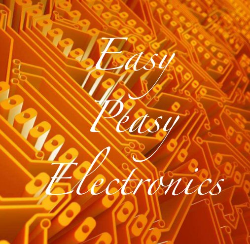 View Easy-Peasy Electronics by Jeanne Poland
