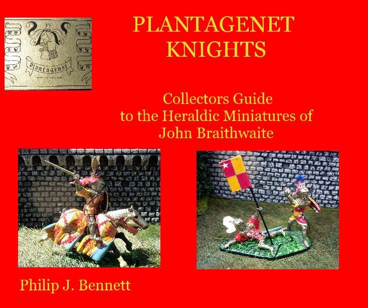 View PLANTAGENET KNIGHTS by Philip J. Bennett