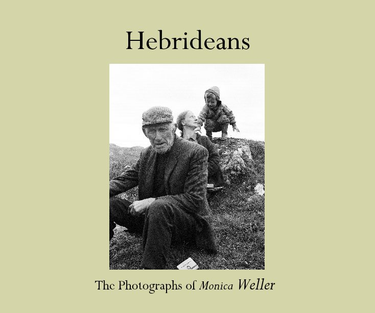 View Hebrideans by The Photographs of Monica Weller