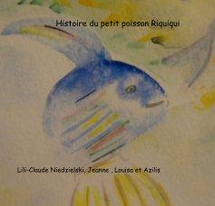 Histoire du petit poisson Riquiqui book cover