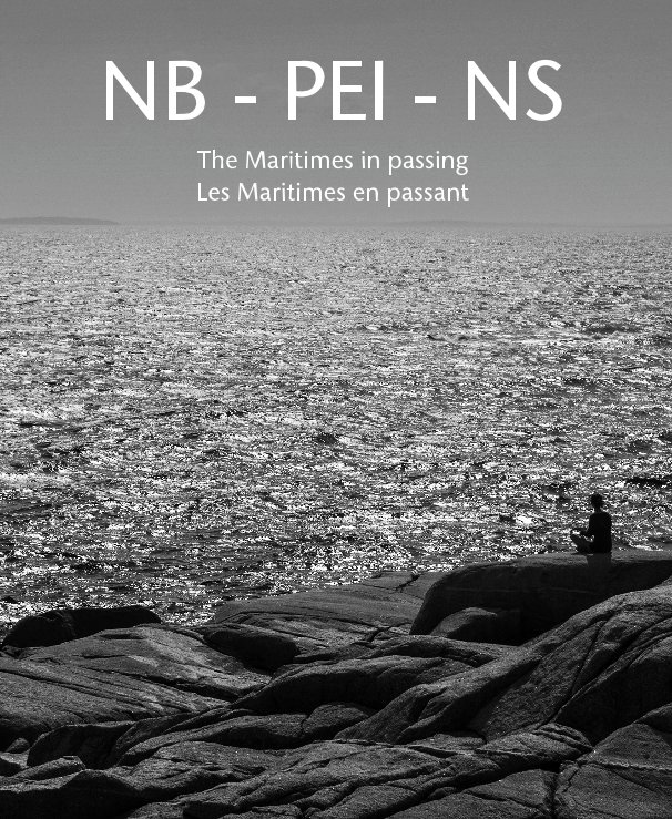 View NB - PEI - NS The Maritimes in passing / Les Maritimes en passant by Arkady Kunysz