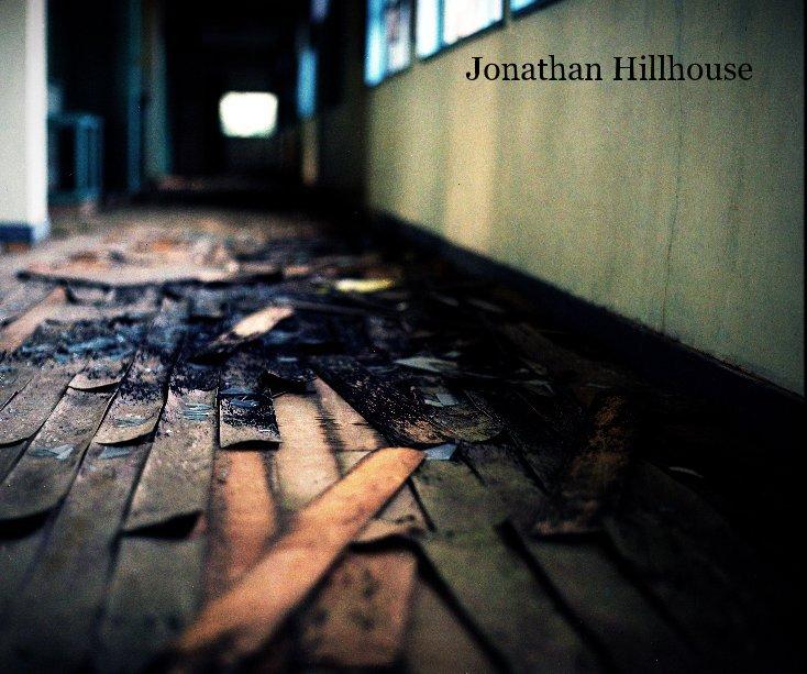 View Jonathan Hillhouse by Jonathan Hillhouse