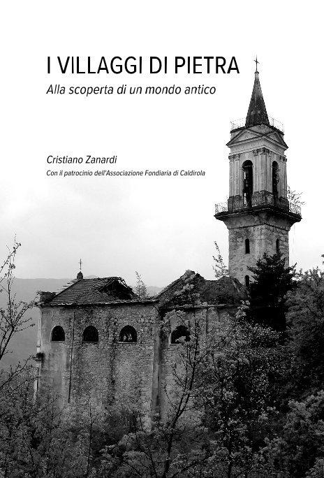 Visualizza I villaggi di pietra di Cristiano Zanardi