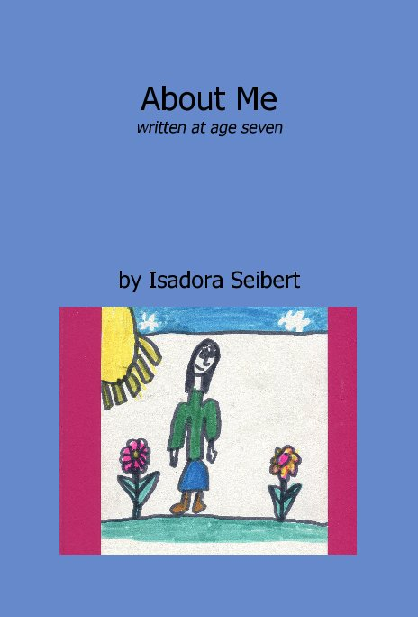 View About Me written at age seven by Isadora Seibert