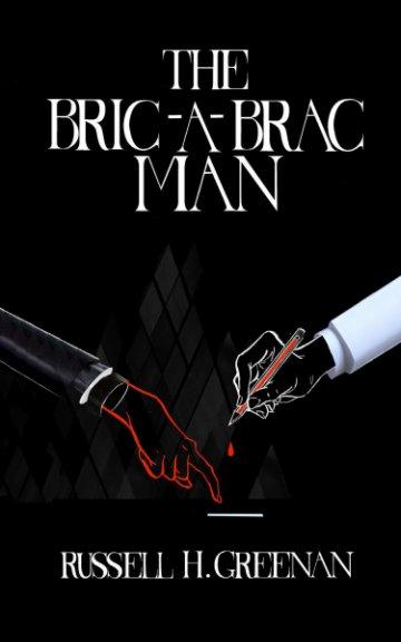 View THE BRIC-A-BRAC MAN_ by Russell H. Greenan