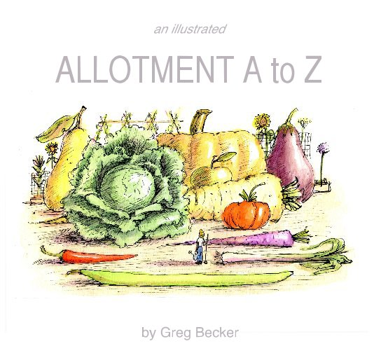 View Allotment A to Z by Greg Becker