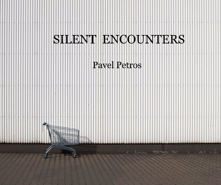 View SILENT ENCOUNTERS by Pavel Petros