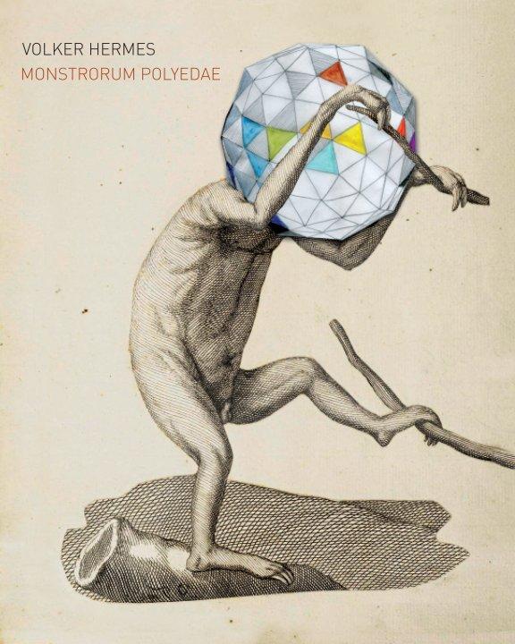 Monstrorum Polyedae nach Volker Hermes anzeigen
