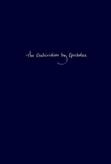 View The Enchiridion by Epictetus (125 A.D.) by Louis Kim (handwritten in italic script)