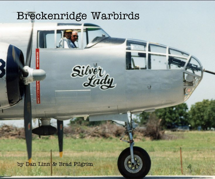 View Breckenridge Warbirds by Dan Linn and Brad Pilgrim