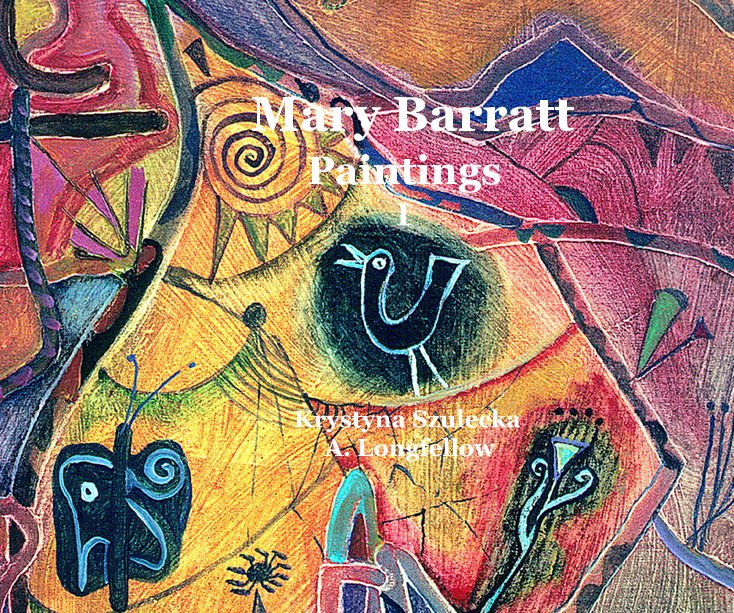 View Mary Barratt Paintings I by Krystyna Szulecka & A. Longfellow
