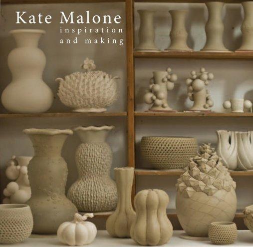 View Kate Malone Inspiration and Making by Kate Malone & Rebecca Chatterton