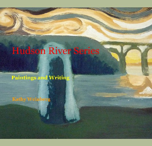 View Hudson River Series by Kathy Weinberg