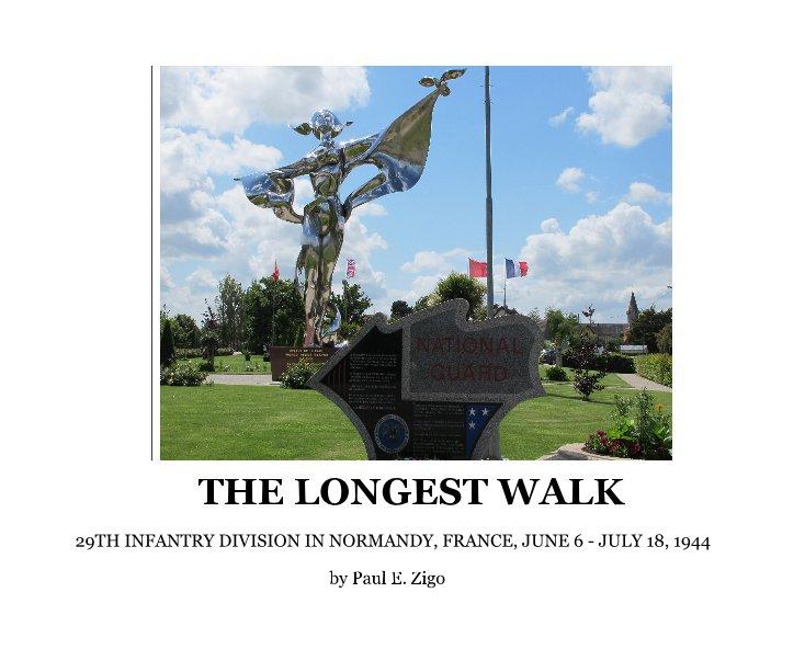 View The Longest Walk by Paul E. Zigo