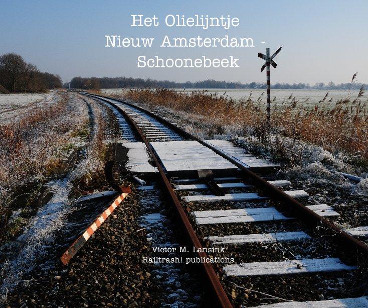View Het Olielijntje Nieuw Amsterdam - Schoonebeek by Victor M. Lansink Railtrash! publications