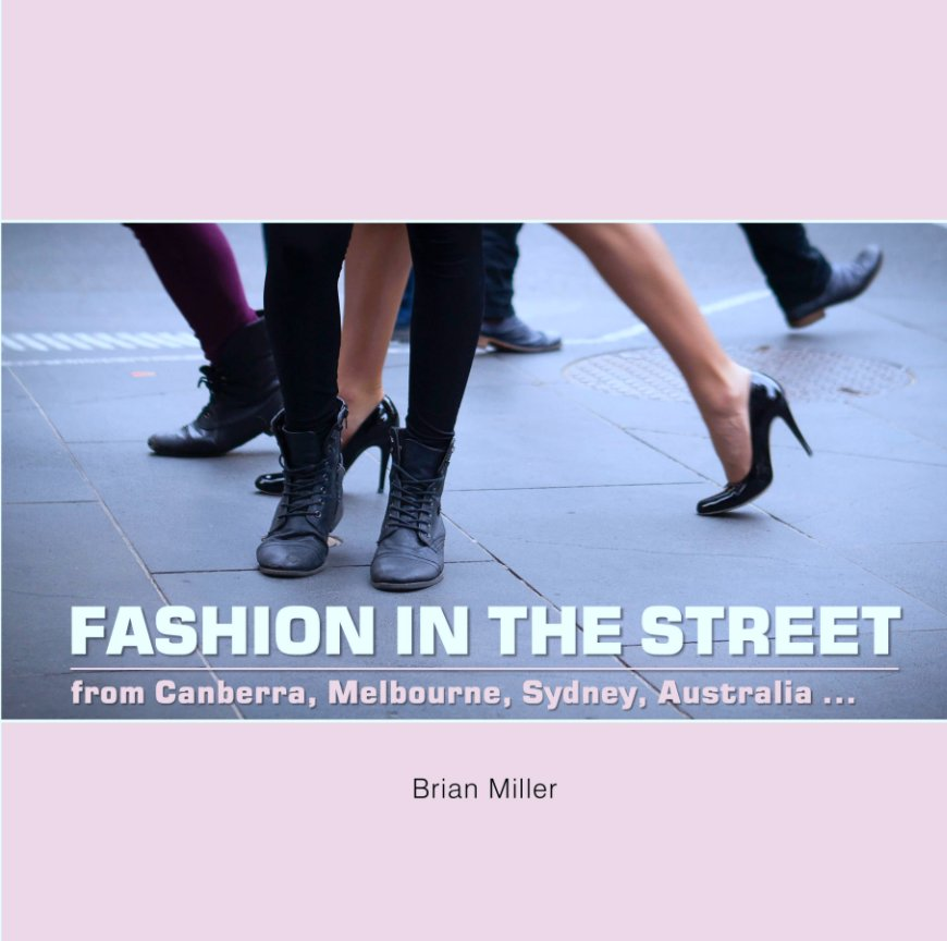 View Fashion in the Street by Brian Miller