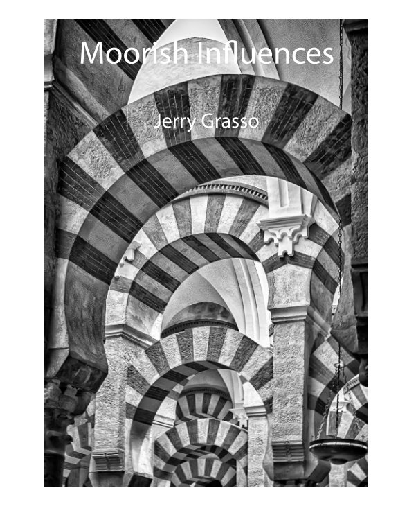 View Moorish Influences by Jerry Grasso