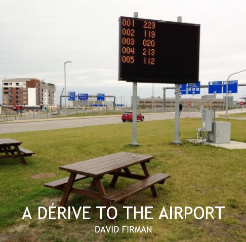 View A Dérive to the Airport by David Firman