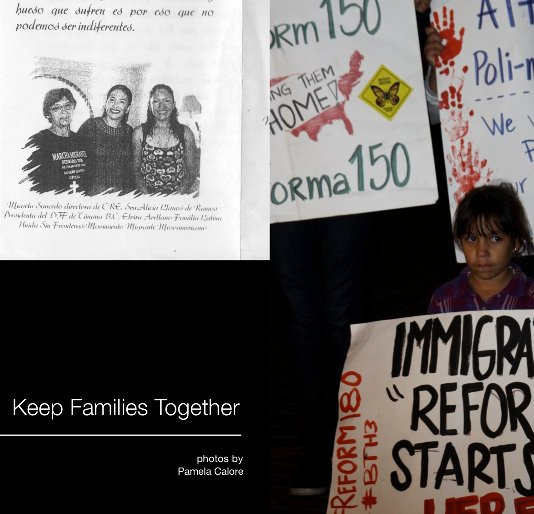 View Keep Families Together by Pamela Calore