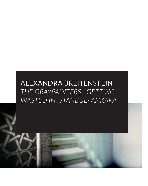 The Graypainters | Getting wasted in Istanbul-Ankara nach Alexandra Breitenstein anzeigen