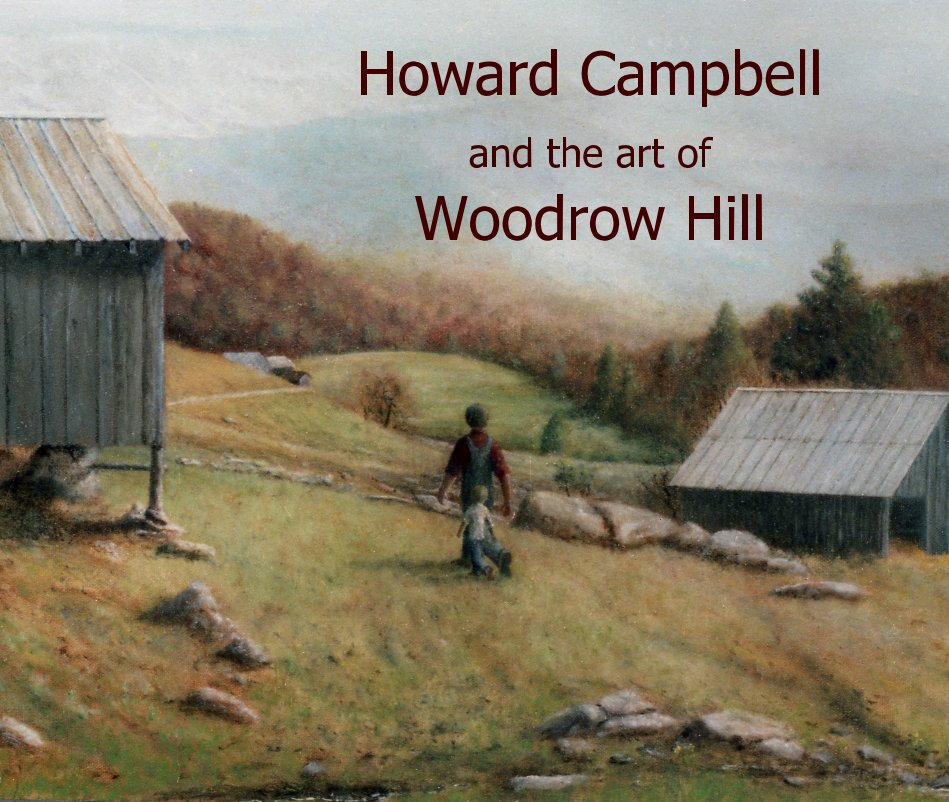 View Howard Campbell and the art of Woodrow Hill by Jason Clodfelter and John Campbell