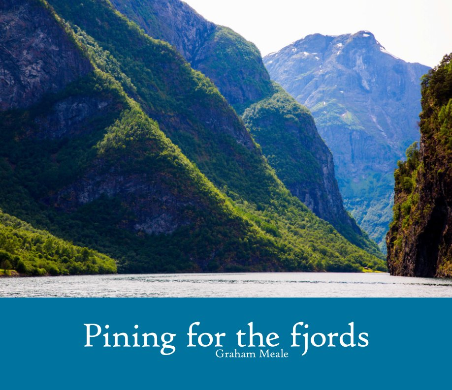 View Pining for the fjords by Graham Meale