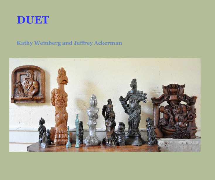 View DUET by Kathy Weinberg and Jeffrey Ackerman