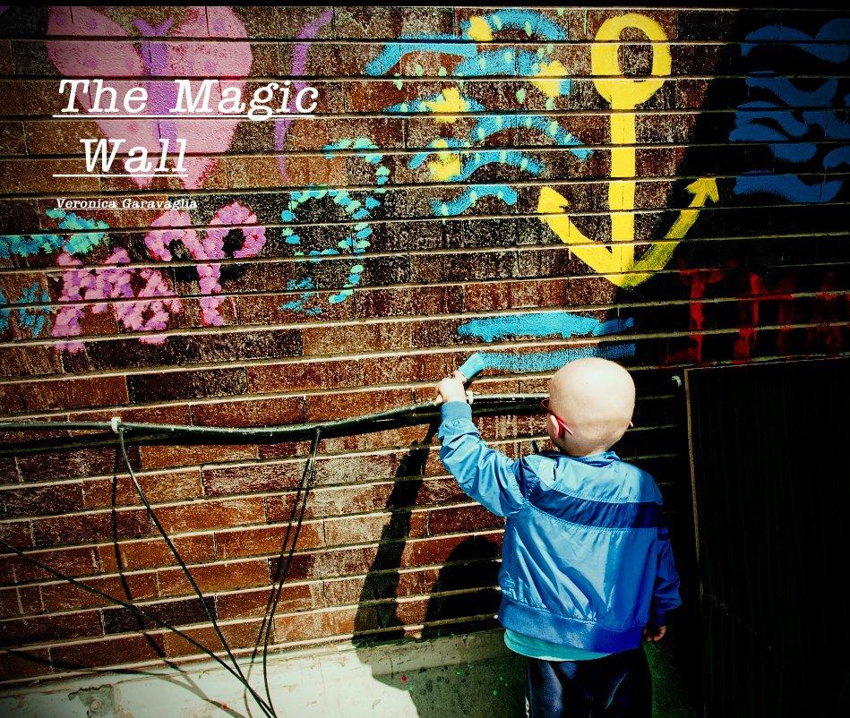 View The Magic Wall by Veronica Garavaglia