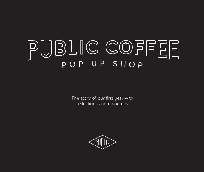 View Public Coffee Pop Up Shop by Public Coffee Team
