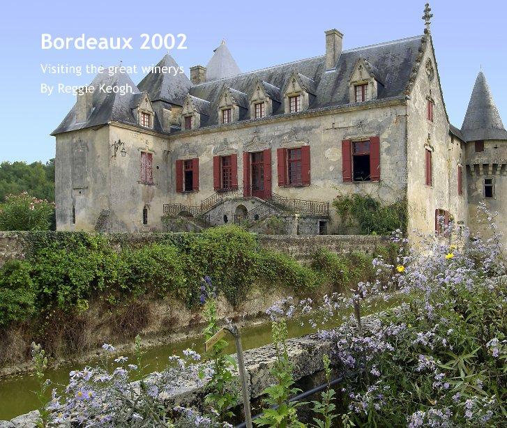 View Bordeaux 2002 by Reggie Keogh