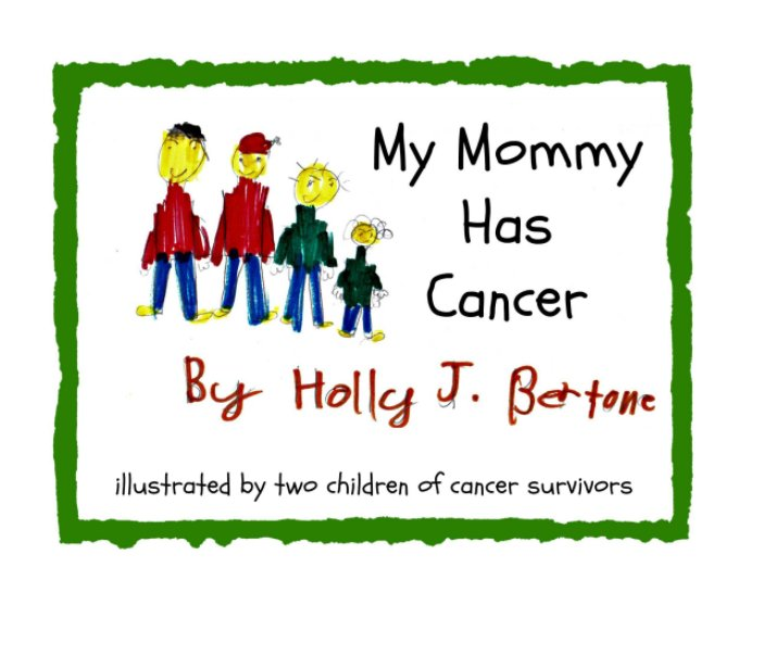 View My Mommy Has Cancer by Holly J. Bertone