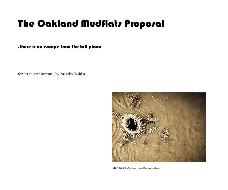 The Oakland Mudflats Proposal nach for art in architecture: by Austin Tobin anzeigen