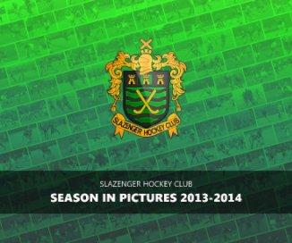 Slazenger HC - Season in Pictures 2013-14 book cover
