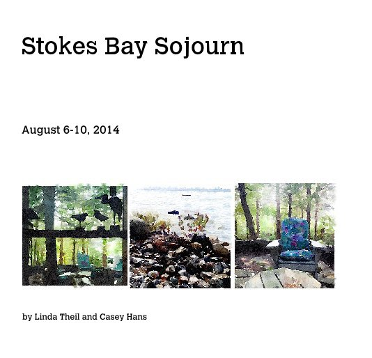 View Stokes Bay Sojourn by Linda Theil and Casey Hans