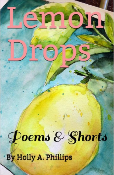 View Lemon Drops by Holly A