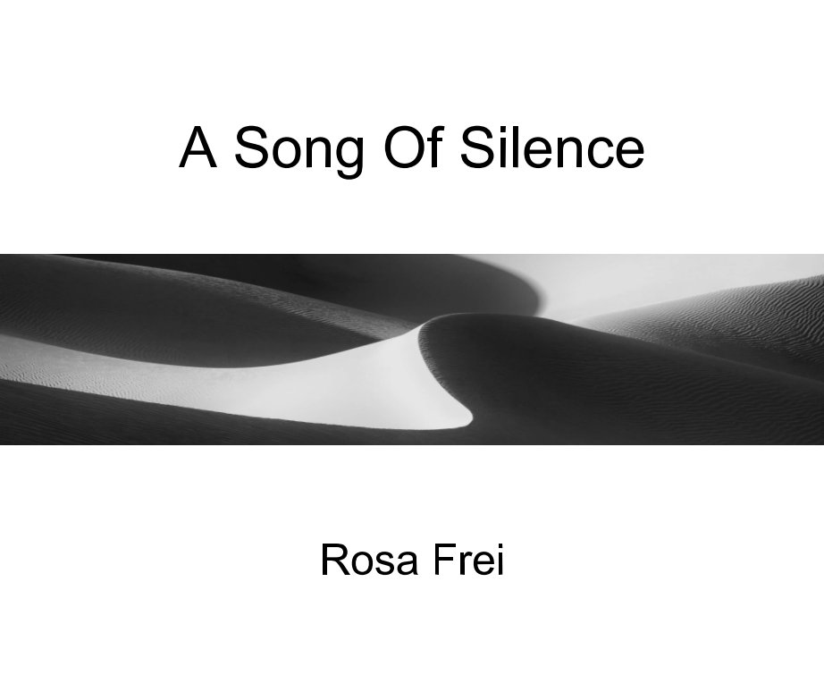 View A Song Of Silence by Rosa Frei