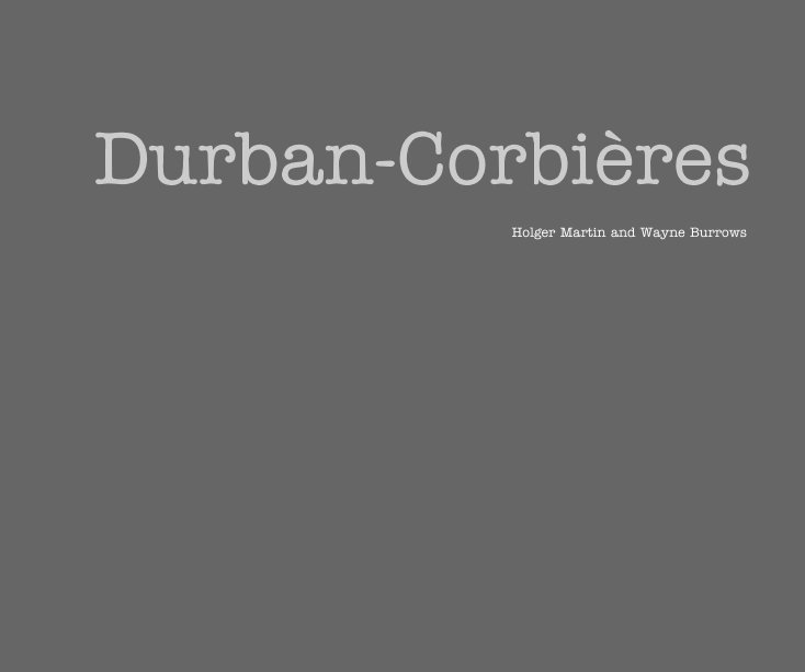 View Durban-Corbières by Holger Martin and Wayne Burrows