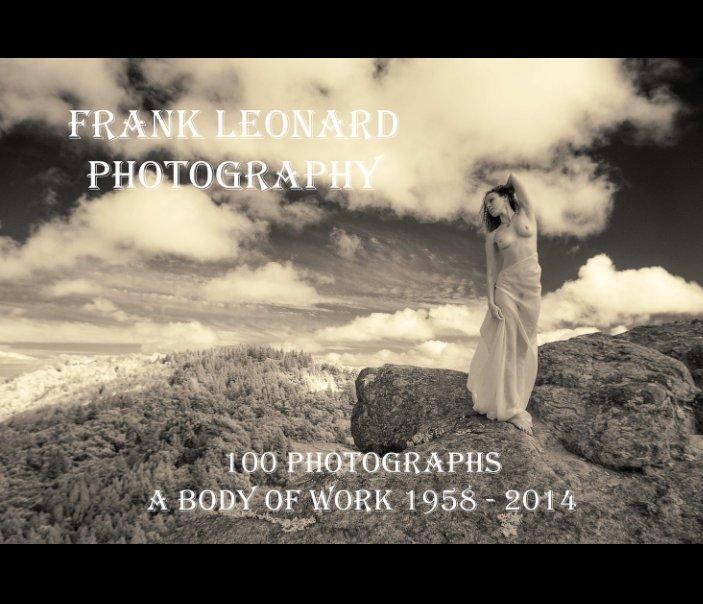 View Frank Leonard Photography - A Body of Work by Frank Jay Leonard